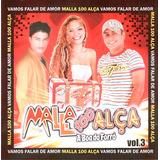 Malla 100 Alça   A Boa Do Forró   Volume 3   Cd