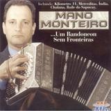 Mano Monteiro Um Bandoneon Sem Fronteiras   Cd Música Regio