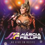 Marcia Fellipe   Ao Vivo Em Recife