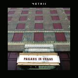 Metric   Pagans In Vegas