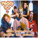 Mucky Pup ¿ Five Guys In A Really Hot Garage