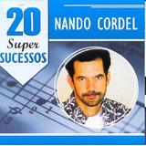 Nando Cordel 20 Super Sucessos   Cd Mpb