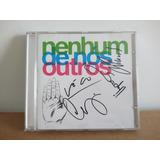 Nenhum De Nós nenhum De Nós Outros autografado cd
