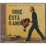 Nico Nicolaiewsky   Cd Onde Está O Amor   2007   Lacrado