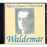 Nilson Chaves E Vital Lima   Cd Waldemar Frete Grátis