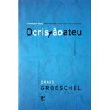 O Cristão Ateu Livro Craig Groeschel