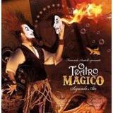 O Teatro Magico   Segundo Ato