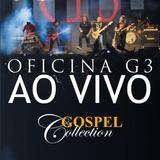 Oficina G3   Ao Vivo   Gospel Collection