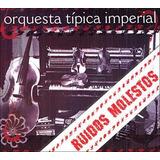 Orquesta Típica Imperial   Ruidos Molestos   Cd