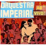 Orquestra Imperial   Ao Vivo   Digipack
