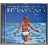 Orquestra Românticos De Cuba Internacionais Vol 3   Cd Mús