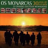 Os Monarcas 30 Anos De Estrada   2cds Música Regional