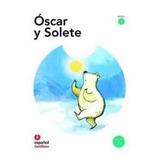 Óscar Y Solete   Editora Santillana   Com Cd