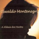 Oswaldo Montenegro   Aldeia Dos Ventos Cd
