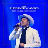Padre Alessandro Campos  Deus Sempre Faz O Melhor Cd 2018