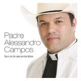 Padre Alessandro Campos Deus Nos Fez Para Sermos Felizes   C