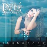 Paula Fernandes   Amanhecer   Cd