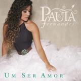 Paula Fernandes   Um Ser Amor