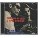 Paulinho Da Viola E Elton Medeiros   Cd Samba Na Madrugada