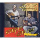 Paulinho Nogueira E Toquinho 1997 Sempre Amigos Cd