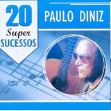 Paulo Diniz 20 Super Sucessos   Cd Mpb