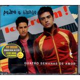 Pedro E Thiago Cd Single Quatro Semanas De Amor 2 Versões