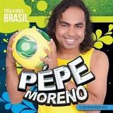 Pépe Moreno   Toca A Bola Brasil Cd Novo Lacrado