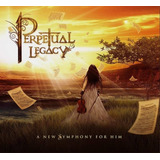 Perpetual Legacy   A New Symphony For Him Cd