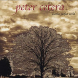 Peter Cetera   Another Perfect World