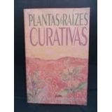 Plantas Amp; Raizes Curativas