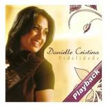 Play Back Danielle Cristina Fidelidade Original E Lacrado