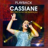 Playback Cassiane Um Espetáculo De Adoração