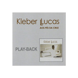 Playback Kleber Lucas Aos Pes Da Cruz Novo