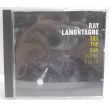 Ray Lamontagne Till The Sun Turns Black Cd Importado Excele