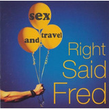 Right Said Fred ¿ Sex And Travel