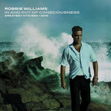 Robbie Williams   In And Out Of Consciousness Greatest 2cds