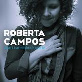 Roberta Campos   Todo Caminho É Sorte