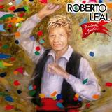 Roberto Leal   Arrebenta A Festa