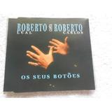 Roberto Leal Canta Roberto Carlos Os Seus Botões Cd Promo