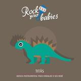 Rock Your Babies   Titas
