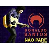 Ronaldo Santos Não Pare Ao Vivo Cd