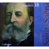 Saint Saens - Coleção Grandes Compositores 18 (cd)