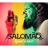 Salomão Do Reggae Igual A Voce Cd Original Lacrado