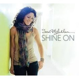 Sarah Mclachlan Cd Shine On