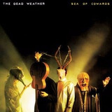 Sea Of Cowards The Dead Weather Import