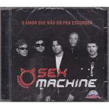 Sex Machine   Cd O Amor Que Não Dá Pra Esconder   2007