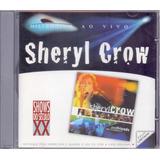 Sheryl Crow And Friends Ao Vivo Cd Série Millennium