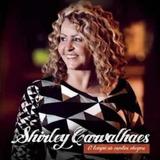 Shirley Carvalhaes O Tempo De Contar Alegrias Cd Lacrado