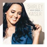 Shirley Kaiser   Novo Templo