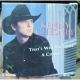 Single     Kenny Chesney     That S Why I M H      Importado